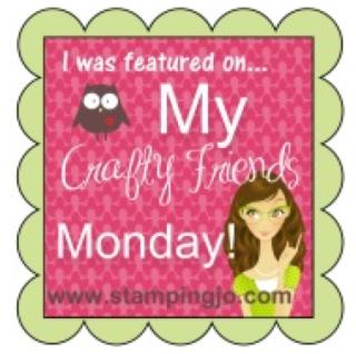 My Crafty Friends Monday!