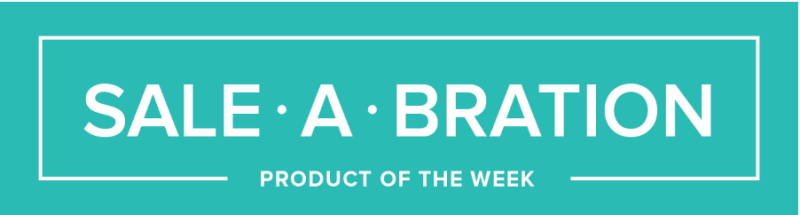 Sale-A-Bration Product of the Week