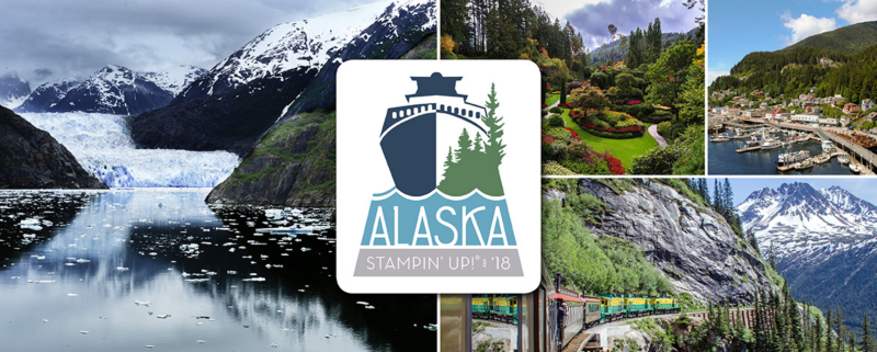 2018 Stampin Up! Alaska Incentive Trip