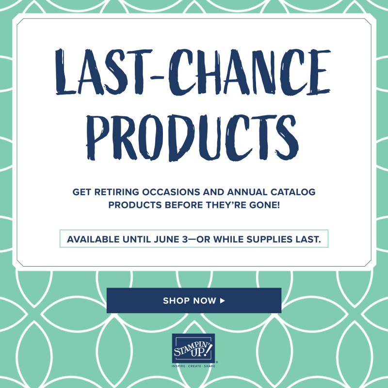 Stampin' Up! Last Chance Products